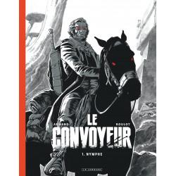 LE CONVOYEUR - TOME 1 - NYMPHE (ÉDITION NOIR & BLANC)