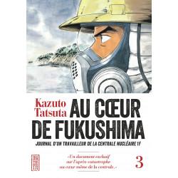 AU CŒUR DE FUKUSHIMA - TOME 3