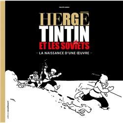TINTIN - DIVERS - 1 - HERGÉ, TINTIN ET LES SOVIETS - LA NAISSANCE D'UNE ŒUVRE