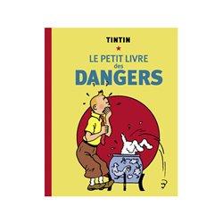 TINTIN - DIVERS - LE PETIT LIVRE DES DANGERS