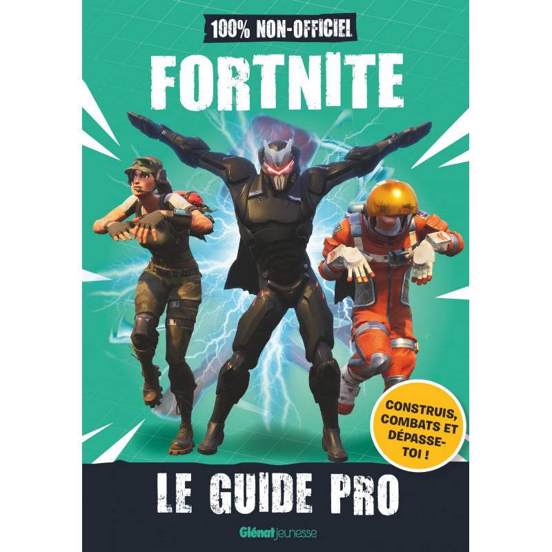 FORTNITE - LE GUIDE PRO NON-OFFICIEL