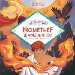 LIVRE CD LA MYTHOLOGIE - PROMÉTHÉE LE VOLEUR DE FEU