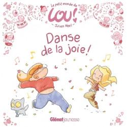 LOU ! (NEEL) - LE PETIT MONDE DE LOU ! - DANSE DE LA JOIE !