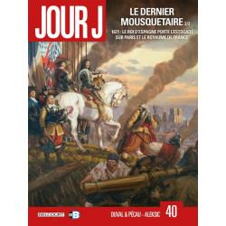 JOUR J - 40 - LE DERNIER MOUSQUETAIRE 22