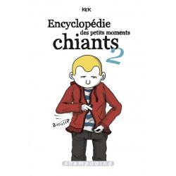 ENCYCLOPÉDIE DES PETITS MOMENTS CHIANTS T02