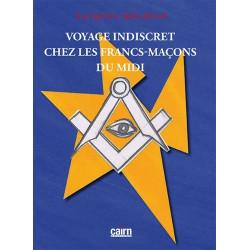 VOYAGE INDISCRET CHEZ LES FRANCS-MACONS DU MIDI