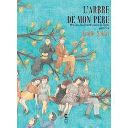 ARBRE DE MON PÈRE (L') - 1 - MÉMOIRES D'UNE FAMILLE GRECQUE EN ÉGYPTE (1948-1955)