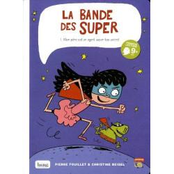 BANDE DES SUPER (LA) - 1 - MON PÈRE EST UN AGENT SUPER-TOP-SECRET