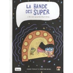 BANDE DES SUPER (LA) - 2 - MA MÈRE EST PERDUE DANS LE TEMPS