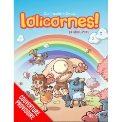 LOLICORNES - TOME 1 - LA GRISE-MINE