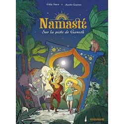 NAMASTÉ - 1 - SUR LA PISTE DE GANESH