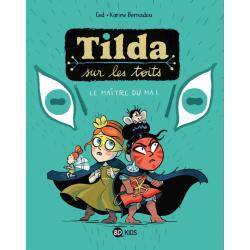 TILDA SUR LES TOITS, TOME 02 - LE MAÎTRE DU MAL