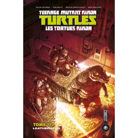 TEENAGE MUTANT NINJA TURTLES - LES TORTUES NINJA (HICOMICS) - 11 - LEATHERHEAD