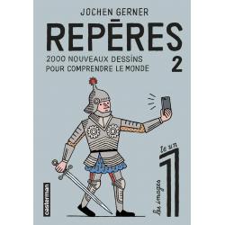 REPÈRES - 2 - 2000 NOUVEAUX DESSINS POUR COMPRENDRE LE MONDE