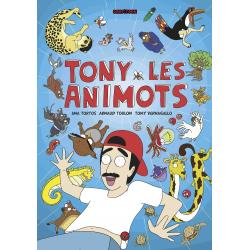 TONY & LES ANIMOTS - TOME 1
