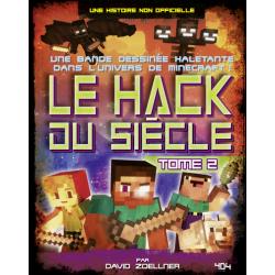 MINECRAFT - LE HACK DU SIÈCLE - TOME 2