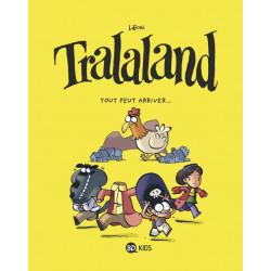 TRALALAND, TOME 03 - TOUT PEUT ARRIVER !