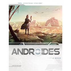 ANDROÏDES T09 - LE BERGER