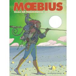MOEBIUS OEUVRES - DIPTYQUE : ESCALE SUR PHARAGONESCIA ET LE BANDARD FOU