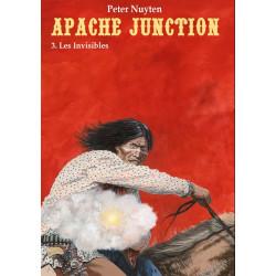 APACHE JUNCTION - 3 - LES INVISIBLES