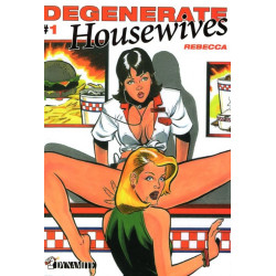 DEGENERATE HOUSEWIVES - 1 - T1