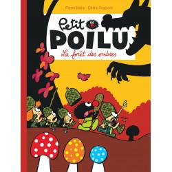 PETIT POILU - TOME 8 - LA FORÊT DES OMBRES (NOUVELLE MAQUETTE)