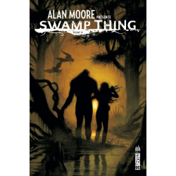 ALAN MOORE PRESENTE SWAMP THING - TOME 3
