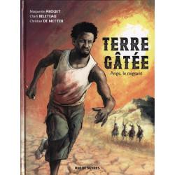 TERRE GÂTÉE - 1 - ANGE, LE...