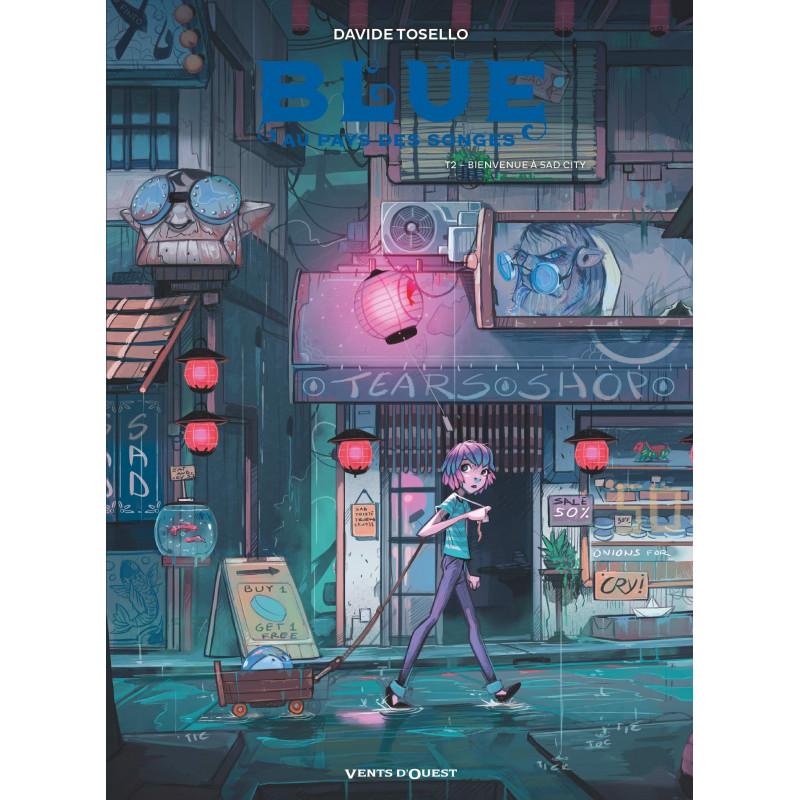 BLUE AU PAYS DES SONGES - 2 - BIENVENUE À SAD CITY