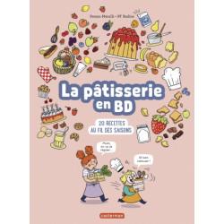 PÂTISSERIE EN BD (LA) - LA PÂTISSERIE EN BD - 20 RECETTES AU FIL DES SAISONS