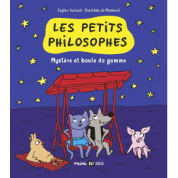 LES PETITS PHILOSOPHES, TOME 01 - MYSTÈRE ET BOULES DE GOMME
