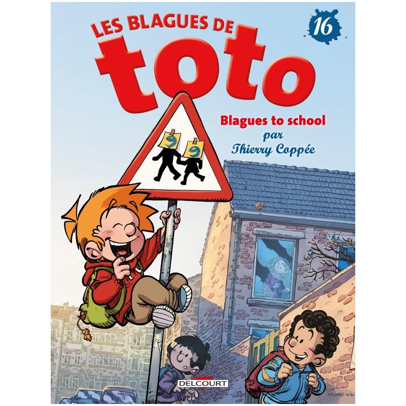 LES BLAGUES DE TOTO T16 - BLAGUES TO SCHOOL