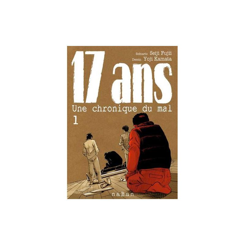 17 ANS T01 - UNE CHRONIQUE DU MAL