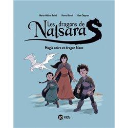 LES DRAGONS DE NALSARA, TOME 04 - MAGIE NOIRE ET DRAGON BLANC