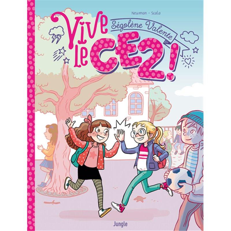 VIVE LE CE2 ! - 1 - VIVE LE CE2 !
