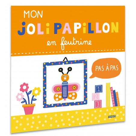 MON JOLI PAPILLON EN FEUTRINE (COLL. MON TABLEAU D'ARTISTE)