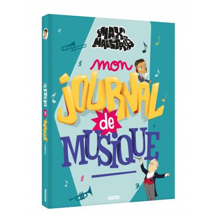 LES AVENTURES DE MAX & MAESTRO - MON JOURNAL DE MUSIQUE