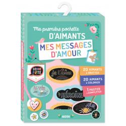 MA PREMIERE POCHETTE D'AIMANTS - MES MESSAGES D'AMOUR
