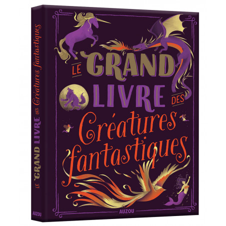 GRAND LIVRE DES CREATURES FANTASTIQUES