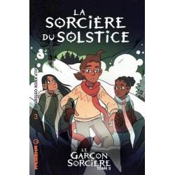 LE GARÇON SORCIÈRE - TOME 3 - LA SORCIÈRE DU SOLSTICE