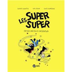 LES SUPER SUPER, TOME 08 - SENS DESSUS DESSOUS