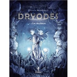 DRYODES - 1 - LES RÉCOLTEURS