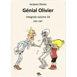 GÉNIAL OLIVIER - INTÉGRALE VOLUME 10 : 1985-1987