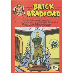 LUC BRADEFER - BRICK BRADFORD (COFFRE À BD) - BRICK BRADFORD - PLANCHES HEBDOMADAIRES TOME 13