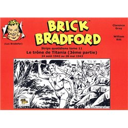 LUC BRADEFER - BRICK BRADFORD (COFFRE À BD) - BRICK BRADFORD - STRIPS QUOTIDIENS TOME 11