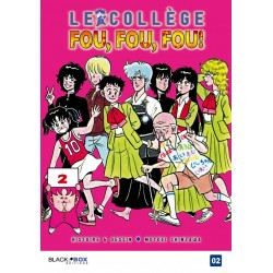 COLLÈGE FOU, FOU, FOU ! (LE) - TOME 2