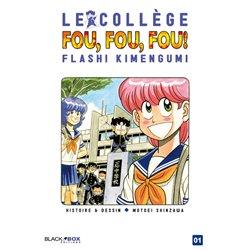 COLLÈGE FOU, FOU, FOU ! (LE) - FLASH! KIMENGUMI - 1 - VOLUME 1