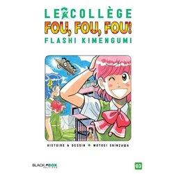 COLLÈGE FOU, FOU, FOU ! (LE) - FLASH! KIMENGUMI - 3 - VOLUME 3