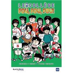 COLLÈGE FOU, FOU, FOU ! (LE) - TOME 3