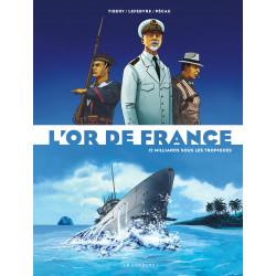 OR DE FRANCE (L') - 2 - 12 MILLIARDS SOUS LES TROPIQUES